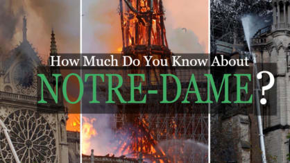 How Much Do You Know About Notre-Dame Cathedral?