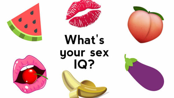 Have you ever wondered what your sex IQ is?  Time to find out...