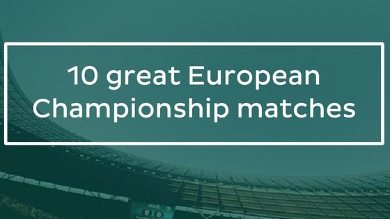 There have been many great matches in European Championship history and we made a selection of 10. Simply vote for your favorite.