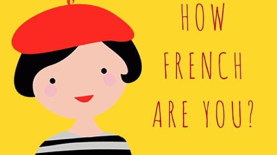 Are you really a French person deep inside? Take this quiz to find out!  By www.talkinfrench.com
