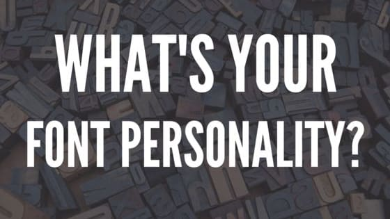 Are you quirky and creative? Or are you big, bold, and daring? Or you maybe you're the All-American type. Whatever your personality is, there's a font that fits you to a tee. Take the quiz to find out what's your font personality!