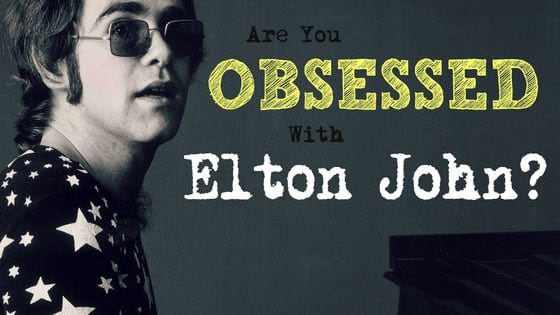 "Some people actually are obsessed with the ""Rocket Man"". And hey, I'm proud to be one of those people! Are you one of those people, too? Put your Elton John obsession to the test."