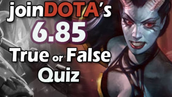 The new patch has now been live for 24 hours. Test how well you have kept up-to-date with the changes in our 6.85 True or False quiz. Quiz created by @MalystryxGDS &  @AtlasDota2
