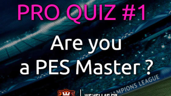Answer the questions and prove that you are the Master of PES Series!
