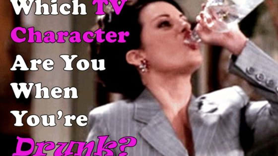 Which notorious TV drunk do you become when you're intoxicated?