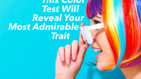Did you know we as humans are extremely receptive to colors? Colors have the power to unlock secrets in the mind. This test will tell you your most admirable personality trait.