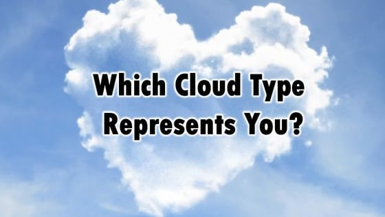 Clouds are always hovering above and looking down on us. Take this quiz to find out what type of cloud is connected to you?