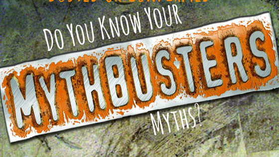 For 13 years, the MythBusters took on the good, the bad, the ugly and the explosive. Can you guess whether or not these were proven?