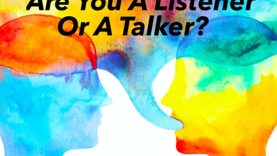 Some people listen more than they talk. And some people talk more than they listen. Both forms of communication have pros and cons to them. But where do you fall?
