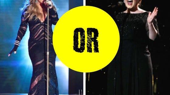 Mariah or Adele?