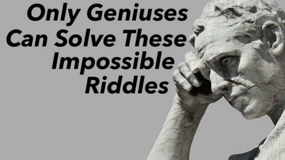 Are you smart enough to outsmart these riddles?