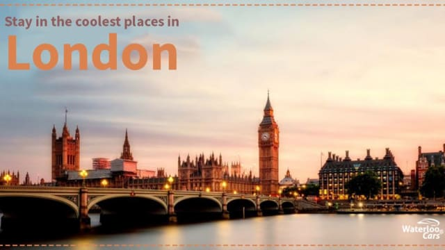 Some of the coolest places to stay in London because of major attractions, whenever you plan to visit London.
