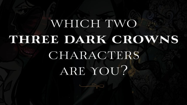 No matter your gift, and no matter your camp, we can agree that everyone is a combination of two Three Dark Crowns characters.