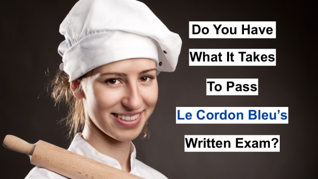 Thousands of people, every year, enrol in the Cordon Bleu's 1-year diploma program in hopes of one day becoming a red seal certified chef. Cooking skills are one part of the program, the other part is theory and a written exam. Do you have what it takes to pass one of the hardest cooking exams in the world? Take this Cordon Bleu quiz and find out!