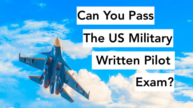 All aspiring military pilots must take a written exam. Test your flying knowledge with this quiz and see if you have what it takes to be a real, bonafide air force pilot.