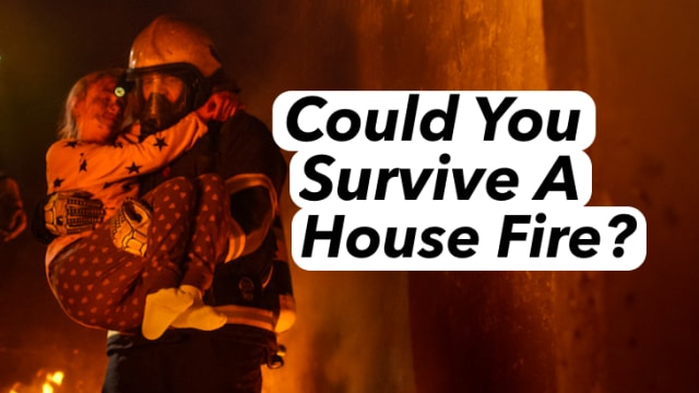 House fires are one of the most common emergencies experiences by households today. Could you survive one?