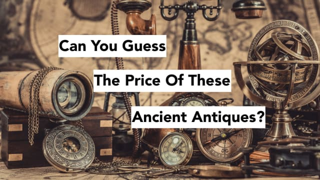 """You'll never guess how much these priceless relics are worth. It's like """"The Price Is Right"""", except for antiques!"""