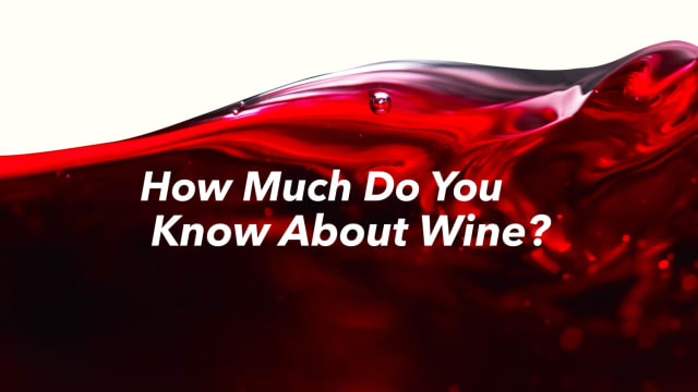 Are you a wine connoisseur? How much do you know about this ancient beverage?