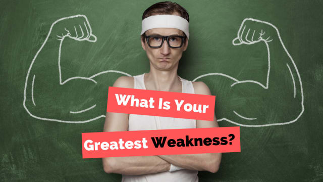 Superman had kryptonite, the wicked witch of the west had water, what's YOUR biggest weakness?