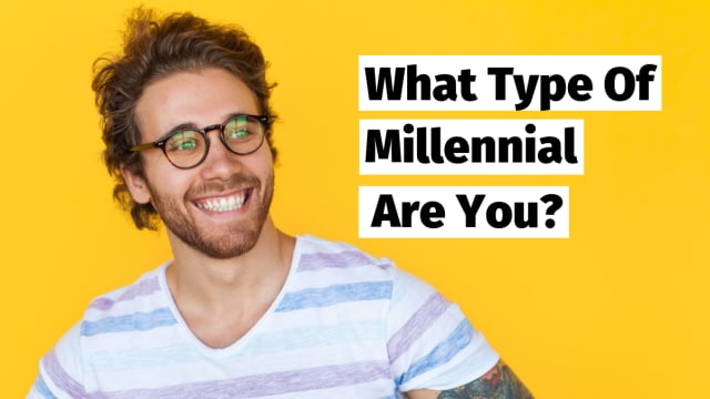 There are 4 types of millennials. Which one are you?