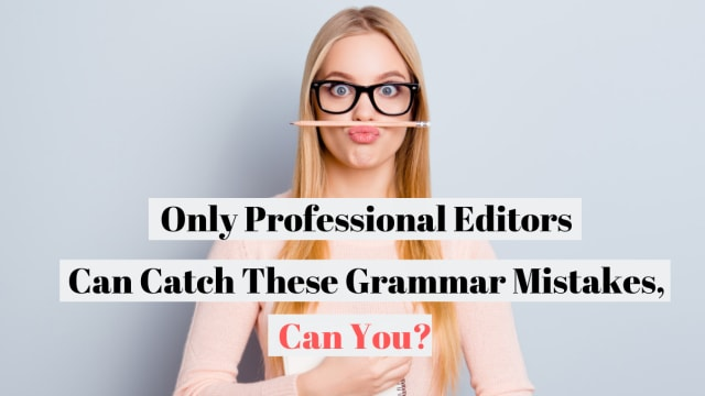 There are a few words in the English language that are pretty much impossible to spell. Most professional editors will miss them. Will you?