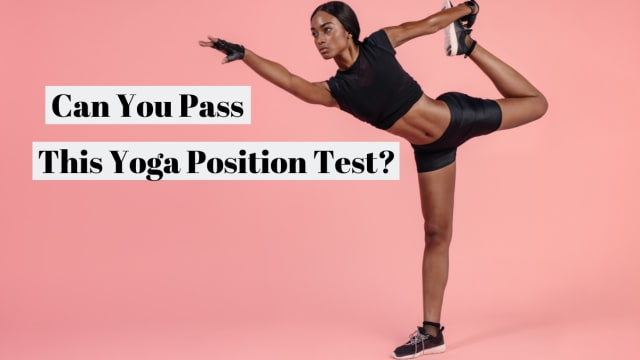 Can You Pass This Yoga Position Test?