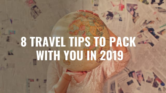 Tips and tricks for all of your 2019 adventures!