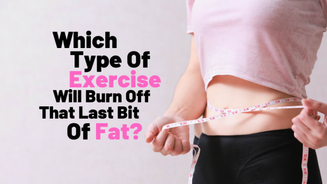 You've got just a few pounds of fat to use. Which exercise will help your body lose it? Take this quiz to find out.