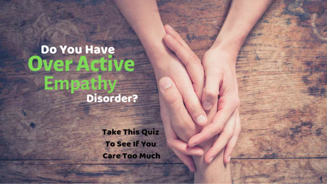 It's possible you care too much for your own good. This can often be a good thing but not if it prevents you from leading a happy life. Take this quiz to see if you have over-active empathy disorder.