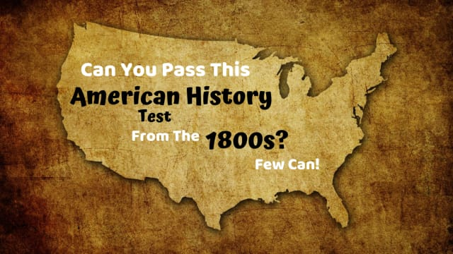 This quiz consists of questions history teachers asked of their students in the 1800s. Put your knowledge of history (and history's history) to the test with this quiz.