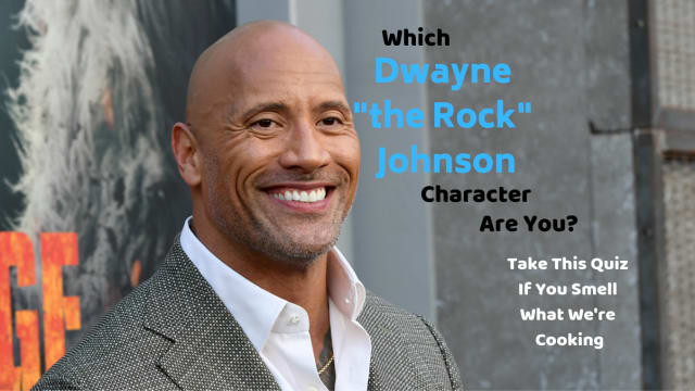 "Dwayne ""the Rock"" Johnson movies are blockbusters at the box office...most of the time. Take this quiz and find out which character of his is just like you."