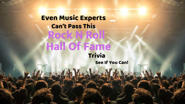 Since its inception in 1983, the Rock N Roll Hall of Fame inducts only the best artists. See if you can succeed where even the top music experts fail with this Rock N Roll Hall of Fame Trivia​.