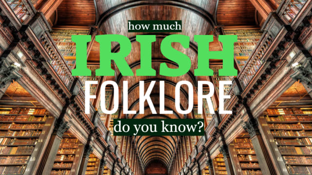 Irish folklore is filled with tales of fairies, banshees and more recently - leprechauns! Get ready for St. Patrick's Day & see if you are an Irish folklore expert by taking this quiz.