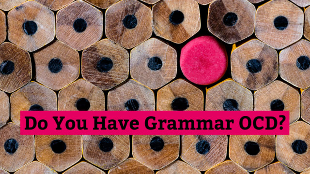 Do you actually have Grammar OCD?