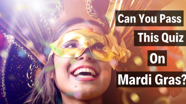 Mardi Gras is a very fun and upbeat holiday with tons of fun traditions and history behind it. But how much do you really know about this holiday?