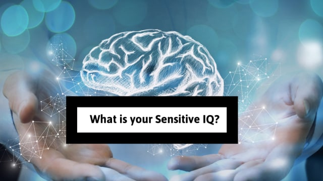 Depending on how sensitive you are, we can determine how much emotional intelligence you have and need to be fully happy with others?