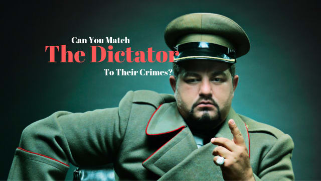 Absolute power corrupts absolutely and these dictators are proof of that. See if you can match the dictator with their crimes in this quiz.
