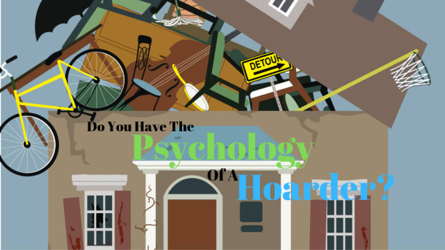 Hoarding has become a significant problem in our society. See if you share the personality characteristics and psychology of a hoarder with this quiz.