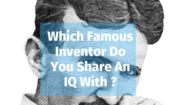 Ever wonder if you're as smart as inventors like Albert Einstein, Nikola Tesla and Thomas Edison?