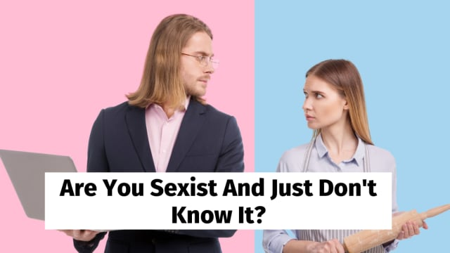 You might THINK you believe in gender equality...but do you really? Take this quiz to find out.