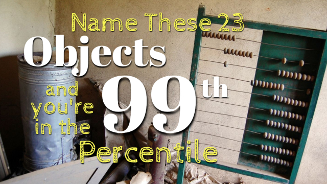 Can you correctly name all 23 of these objects that only 1% of the population could that's been tested so far? Let's find out!