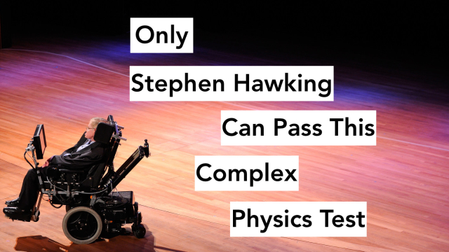 Stephen Hawking is a world-renowned scientist and physicist and is probably the only person out there who could get 10/10 on this test. Are you up for facing off against the famous Stephen Hawking? Try this incredibly hard physics test!