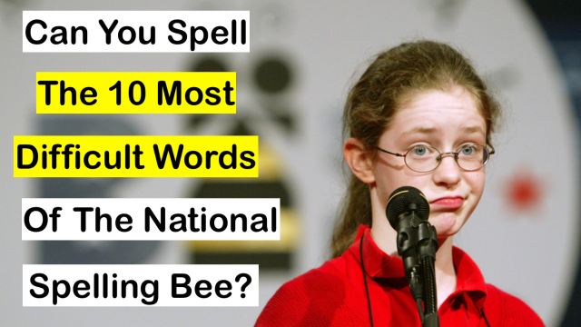 Are you smarter than a 5th grader? We've compiled a list of the 10 most difficult words of the national spelling bee and put them in a quiz. Test your spelling chops and NO googling the words! See if you've got what it takes to win the bee!
