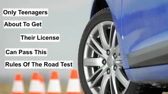 Remember getting your license way back in the day at the DMV? Remember how hard that written test was? How much do you wanna bet that you can't do it again? You've been driving for years but only a teen who's about to get their license can pass this test. Are you smarter than a teenager? Take this driving test to find out!