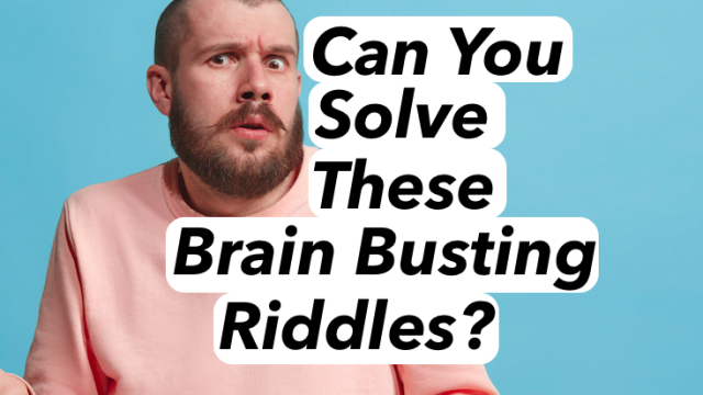 Not everyone can solve these difficult riddles. Are you among the few that can?
