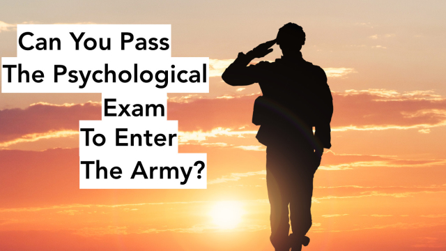 Every new recruit needs to take a psychological exam before entering the army. Are you sane enough to join the force? Take this quiz to find out.
