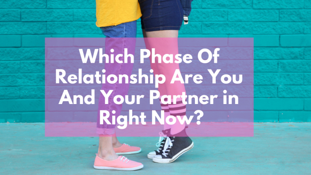 There are four phases of a romantic relationship. Which one are you and your partner in? It might surprise you...
