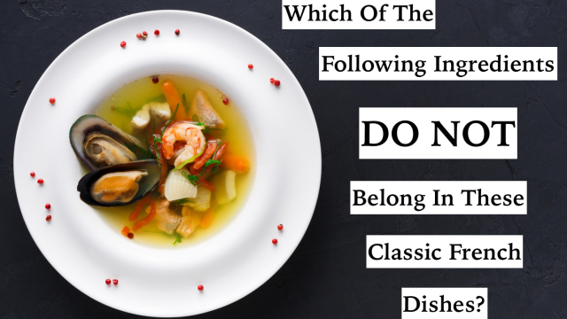 How well do you know french cooking? What goes into these iconic fresh dishes? Take this quiz to find out.