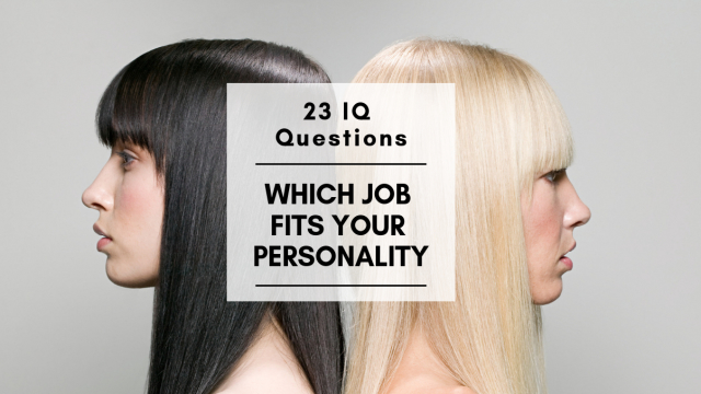What are your most important intangible traits, and which job best fits your personality? Answer these 17 questions to find out.