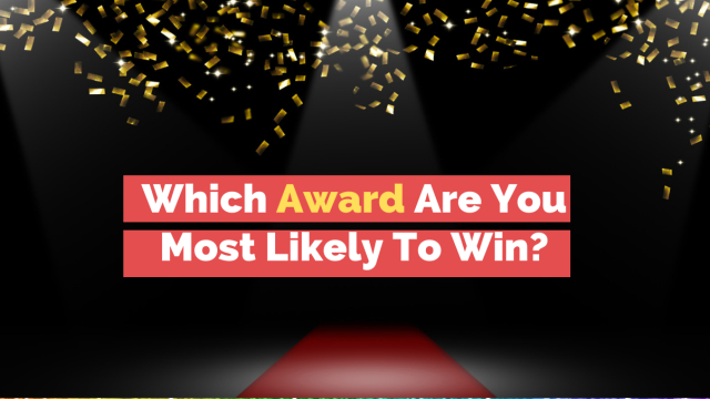 If you were to win an award, where would you have the best shot? The Grammys? The Tonys? The Emmys? Or The Oscars? Take this quiz to find out.